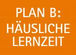 Plan B für die häusliche Lernzeit – Teil 4