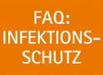 FAQ: Infektionsschutz